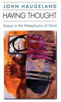 Having Thought: Essays in the Metaphysics of Mind 9780674382336