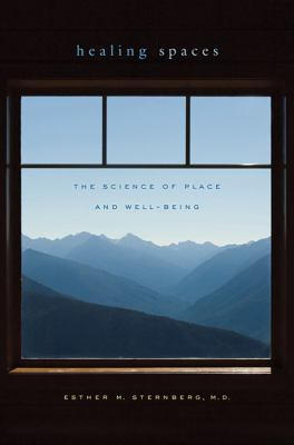 Healing Spaces: The Science of Place and Well-Being 9780674057487