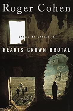 Hearts Grown Brutal:: Sagas of Sarajevo 9780679452430