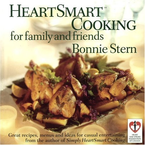 Heartsmart Cooking for Family and Friends: Great Recipes, Menus and Ideas for Casual Entertaining 9780679310037