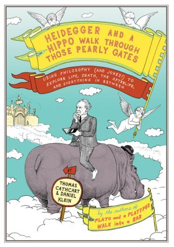 Heidegger and a Hippo Walk Through Those Pearly Gates: Using Philosophy (and Jokes!) to Explore Life, Death, the Afterlife, and Everything in Between 9780670020836