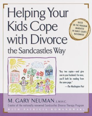 Helping Your Kids Cope with Divorce the Sandcastles Way 9780679778011