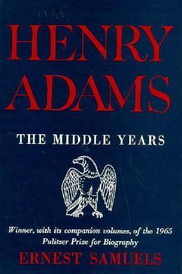Henry Adams: The Middle Years 9780674387539