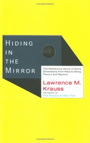 Hiding in the Mirror: The Mysterious Allure of Extra Dimensions, from Plato to String Theory and Beyond 9780670033959