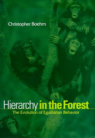 Hierachy in the Forest: The Evolution of Egalitarian Behavior 9780674390317