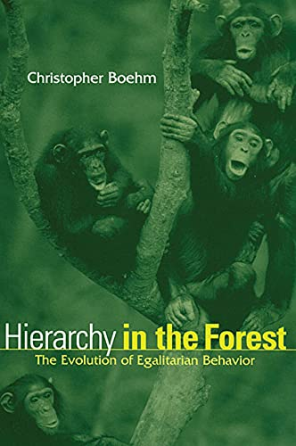 Hierarchy in the Forest: The Evolution of Egalitarian Behavior 9780674006911