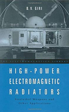 High-Power Electromagnetic Radiators: Nonlethal Weapons and Other Applications 9780674015692