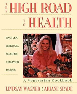 High Road to Health: A Vegetarian Cookbook