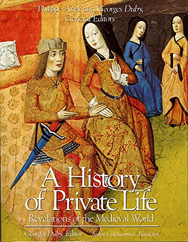 History of Private Life, Volume II: Revelations of the Medieval World 9780674400016