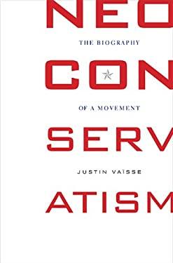 Histoire Du N?oconservatisme Aux ?Tats-Unis: The Biography of a Movement 9780674050518