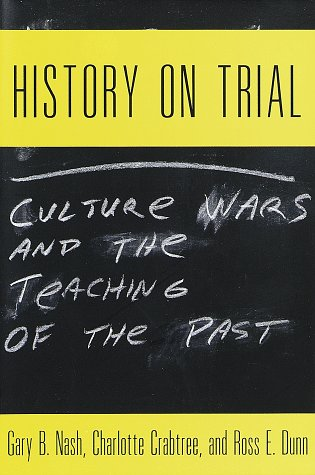 History on Trial: Culture Wars and the Teaching of the Past 9780679446873