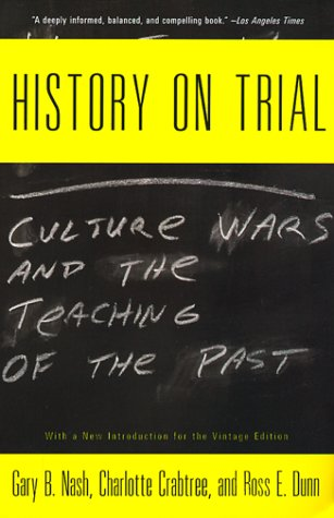 History on Trial: Culture Wars and the Teaching of the Past 9780679767503