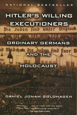 Hitler's Willing Executioners: Ordinary Germans and the Holocaust 9780679772682