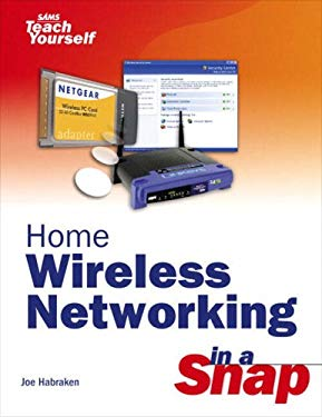 Home Wireless Networking in a Snap 9780672327025