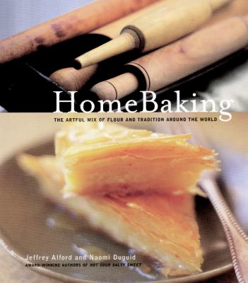 Homebaking: The Artful Mix of Flour and Tradition Around the World 9780679312741