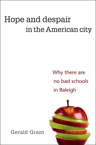 Hope and Despair in the American City: Why There Are No Bad Schools in Raleigh 9780674032941