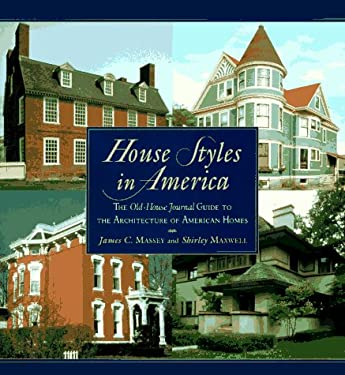 House Styles in America: 1the Old-House Journal Guide to the Architecture of American Homes 9780670863549