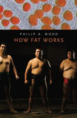 How Fat Works 9780674019478