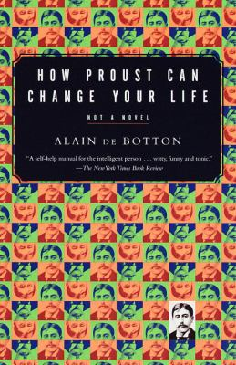 How Proust Can Change Your Life 9780679779155