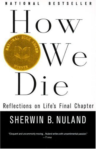 How We Die: Reflections on Life's Final Chapter 9780679742449