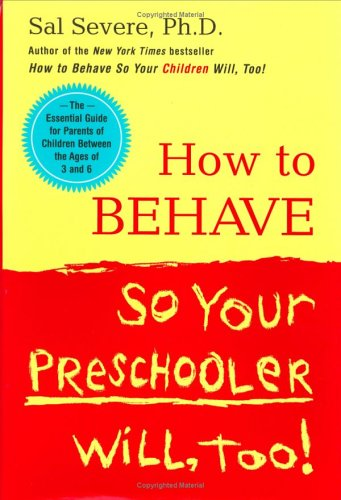 How to Behave So Your Preschooler Will, Too! 9780670031085