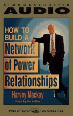 How to Build a Network of Power Relationships 9780671536831