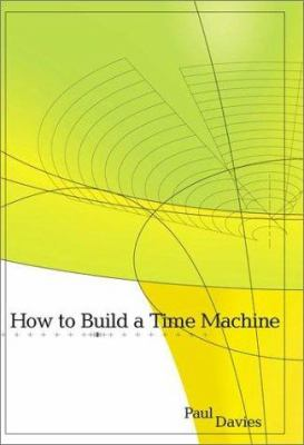 How to Build a Time Machine: 3 9780670030637