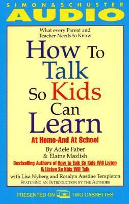 How to Talk So Kids Can Learn: At Home and in School 9780671529260