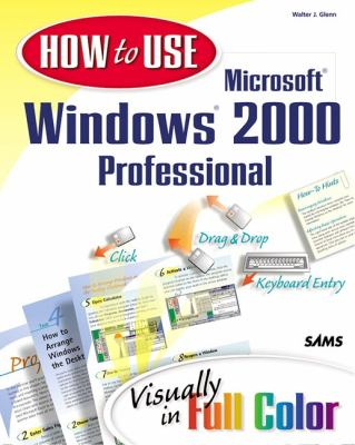 How to Use Microsoft Windows 2000 Professional 9780672317118