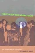 How to Win the Nobel Prize: An Unexpected Life in Science 9780674016255