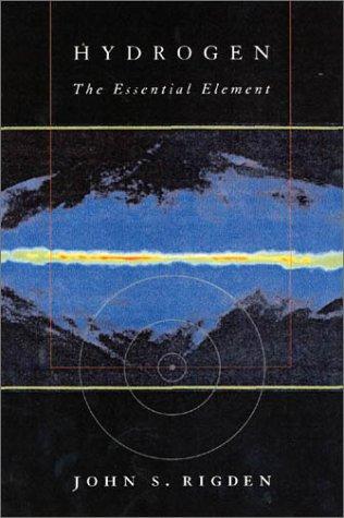 Hydrogen: The Essential Element 9780674007383
