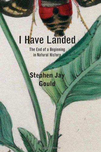 I Have Landed: The End of a Beginning in Natural History 9780674061620