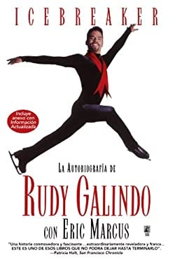 Icebreaker Spanish Edition: The Autobiography of Rudy Galindo
