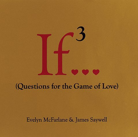 If 3...: Questions for the Game of Love