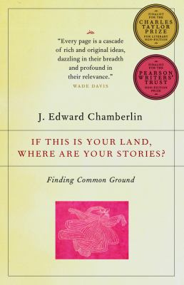 If This Is Your Land, Where Are Your Stories?: Finding Common Ground 9780676974928