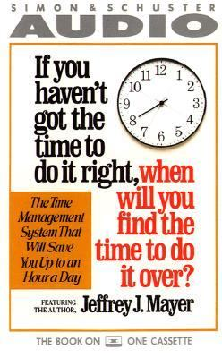 If You Haven't Got the Time to Do It Right, When Will You Find the Time to Do It Over? 9780671702755