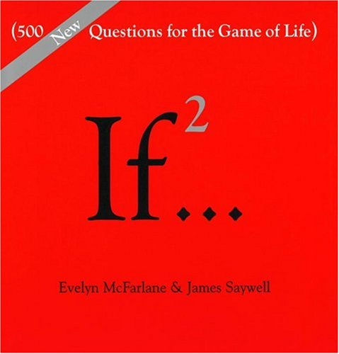 If2...: 500 New Questions for the Game of Life 9780679452867