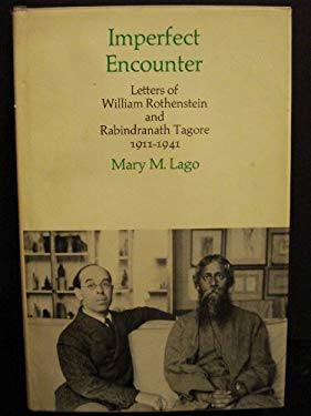 Imperfect Encounter: Letters of William Rothenstein and Rabindranath Tagore 9780674445123