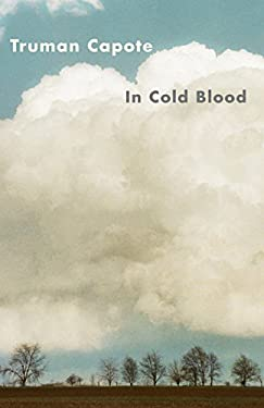 In Cold Blood: A True Account of a Multiple Murder and Its Consequences 9780679745587