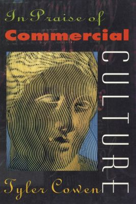 In Praise of Commercial Culture 9780674001886