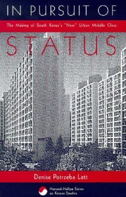 In Pursuit of Status: The Making of South Korea's