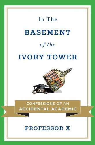 In the Basement of the Ivory Tower: Confessions of an Accidental Academic 9780670022564