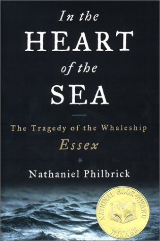 In the Heart of the Sea: The Tragedy of the Whaleship Essex 9780670891573