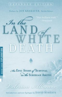 In the Land of White Death: An Epic Story of Survival in the Siberian Arctic 9780679783619