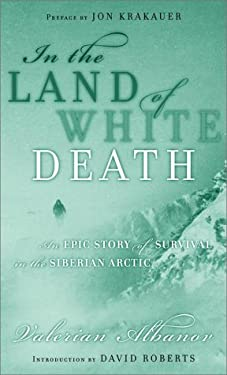 In the Land of White Death: An Epic Story of Survival in the Siberian Arctic 9780679641001