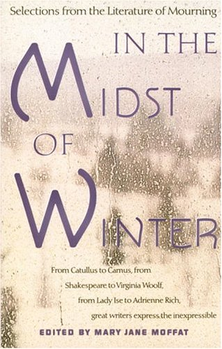 In the Midst of Winter: Selections from the Literature of Mourning 9780679738275