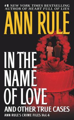 In the Name of Love: And Other True Cases 9780671793562