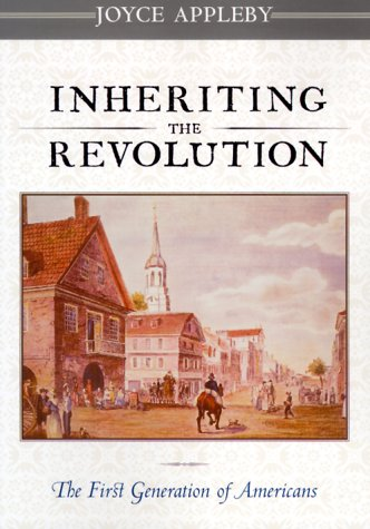 Inheriting the Revolution: The First Generation of Americans 9780674002364