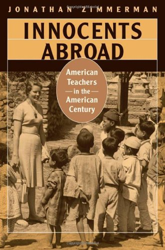Innocents Abroad: American Teachers in the American Century 9780674032064