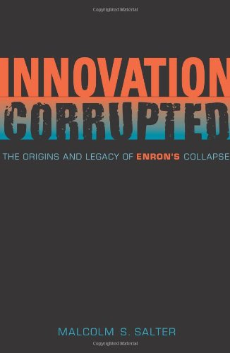 Innovation Corrupted: The Origins and Legacy of Enron's Collapse 9780674028258